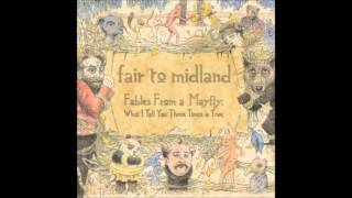 Watch Fair To Midland i video