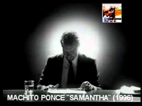Machito Ponce ¨Samantha¨ (Video Original-1996-Rave On) album ¨Malas Costumbres¨