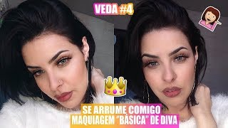 #VEDA4 - Maquiagem ''Básica'' de Diva - Se Arrume Comigo
