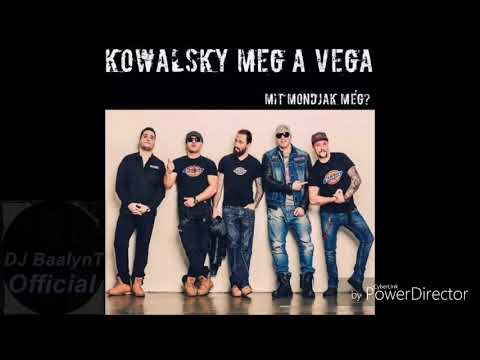 Kowalsky meg a Vega - Mit mondjak még (DeeJay BaalynT Remix)