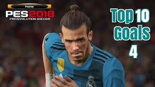 Pes 2018 - Top 10 Goals #4- HD - PS4