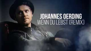 Johannes Oerding - Wenn Du Lebst (LO - Remix | Lyric Video)
