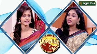Morning Cafe - Breakfast Show For Women | 25/04/2017 | PUTHUYUGAM TV