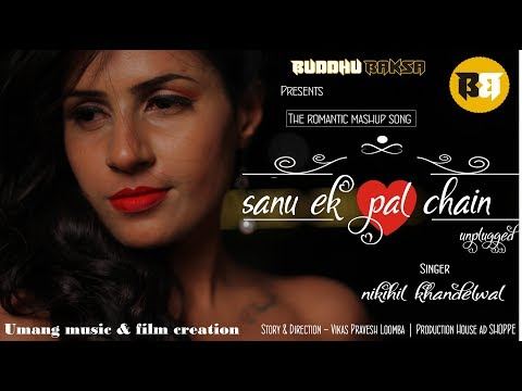 Sanu Ek Pal Chain unplugged|The romantic Mashup by Nikhil Khandelwal