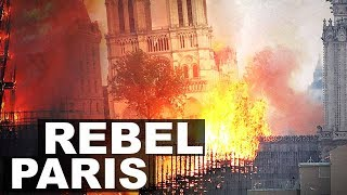 Notre Dame Cathedral fire: The Rebel reports from Paris