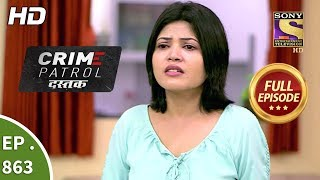 Crime Patrol Dastak - Ep 863 - Full Episode - 13th September, 2018