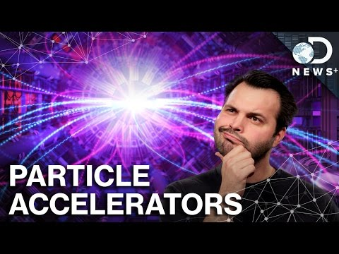 How Particle Accelerators Teach Us About The Universe