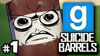 BARREL LIFE IS HARD - Gmod Suicide Barrels w/Nova, Immortal & Kevin Ep.1