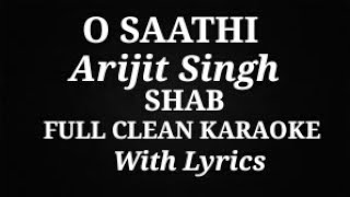 download lagu O Saathi Arijit Singh Shab Full Clean Karaoke With gratis