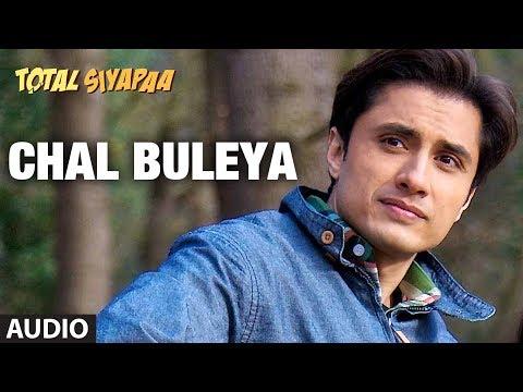 Chal Buleya Total Siyapaa Full Song Audio  Ali Zafar, Yaami Gautam, Anupam Kher, Kirron Kher