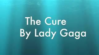 The Cure By Lady Gaga Lyrics