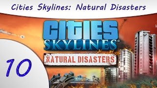 Cities Skylines - Natural Disasters - Part 10