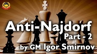 Anti-Najdorf Part - 2 by GM Igor Smirnov