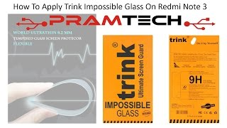 How To Apply Trink Impossible Glass On Redmi Note 3