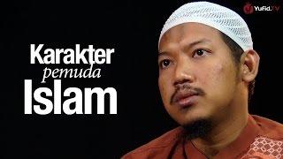 Ceramah Singkat: Karakter Pemuda Islam Sejati - Ustadz Abu Ubaidah As-Sidawy.