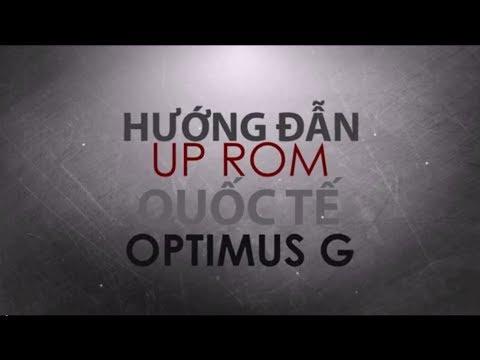 Hướng dẫn UP ROM Quốc Tế Cho Optimus G