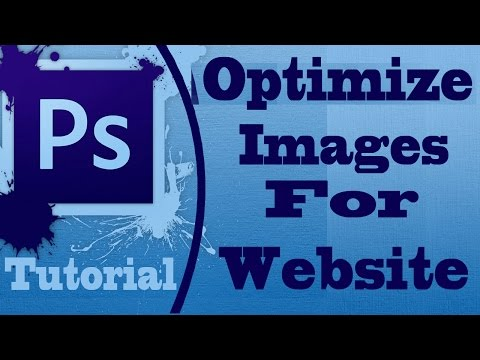Optimize Image -Convert Images To Website Friendly In Adobe Photoshop