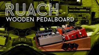 Seriously nice! Ruach Wooden Pedalboard
