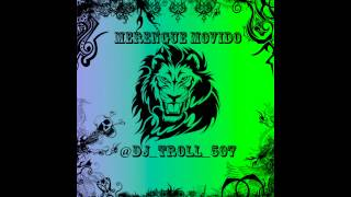 MERENGUE MIX 3 - @DJ_TROLL_507