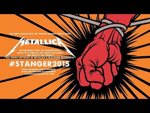 (HQ STEREO MIX) #STANGER2015 - Metallica's St. Anger (2003) Album Re-Recorded (FULL ALBUM)