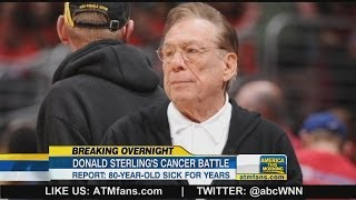 (Donald Sterling) Has Cancer  5/2/14