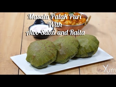 Masala Palak Puri With Aloo Sabzi and Raita | Masala Palak Puri With Aloo Sabzi and Raita Recipe
