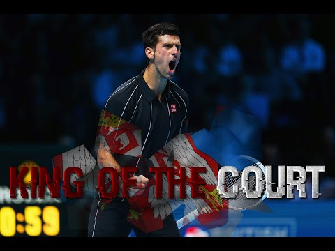 Novak Djokovic - King of the Court HD