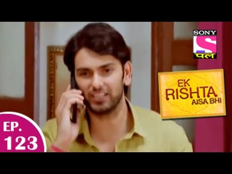 Ek Rishta Aisa Bhi - एक रिश्ता ऐसा भी - Episode 123 - 30th January 2015 video