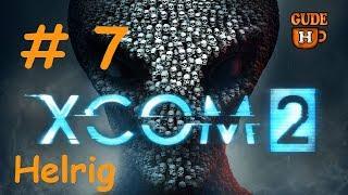 XCOM 2 - #7 Das Ende, Einsatz gescheitert - Live Let