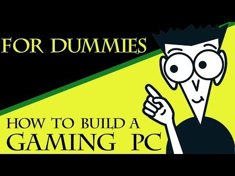 How To Build A Gaming PC For Dummies