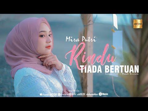 Download Lagu Mira Putri - Rindu Tiada Bertuan .mp3
