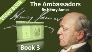Download Book 03 - The Ambassadors Audiobook by Henry James (Chs 01-02) 3Gp Mp4