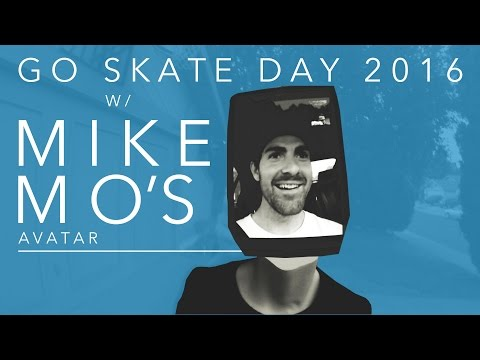 Go Skateboarding Day 2016 with Mike Mo Capaldi's Avatar