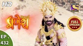 Vighnaharta Ganesh - Ep 432 - Full Episode - 17th April, 2019
