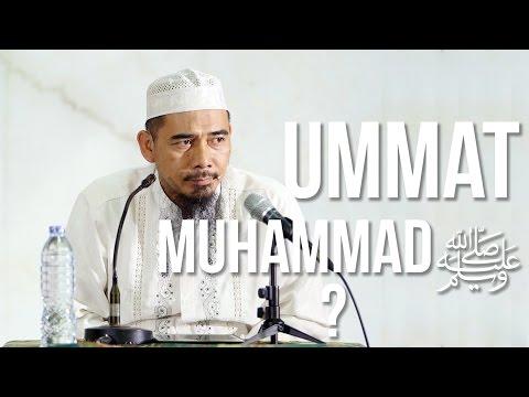 Ummat Muhammad ﷺ? - Ustadz Muhammad Elvi Syam Lc, MA