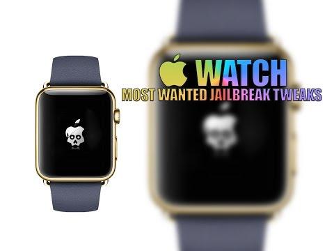 10 most wanted Apple Watch jailbreak tweaks