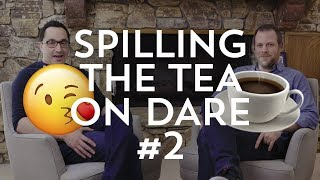 Spilling the Dare Tea #2: So…Did The Creators Ever Make Out??