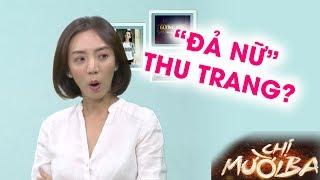 Điện ảnh Việt Nam sẽ có 'đả nữ' Thu Trang sau phim Chị Mười Ba?