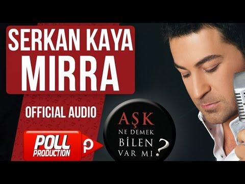 Serkan Kaya - Mırra - ( Official Audio )