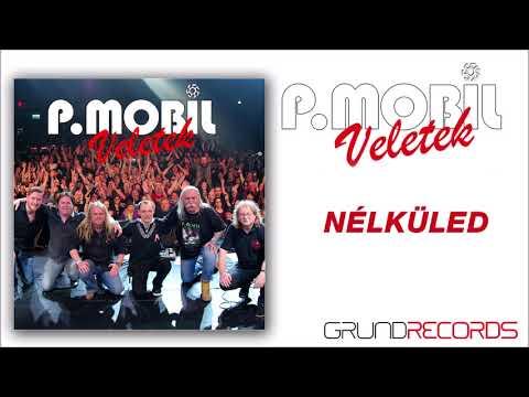 P.Mobil - Nélküled (Veletek - 2018.)