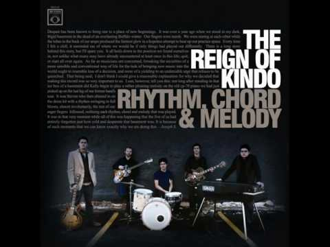 The Reign Of Kindo - I Hear That Music Play
