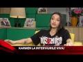 Karmen Este Invitata Zilei La Interviurile VIVA!