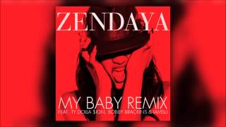 Zendaya Video - Zendaya - My Baby (Remix) ft. Ty Dolla $ign, Bobby Brackins & IamSu