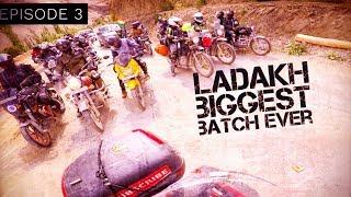 EPISODE 3   LADAKH BIKE RIDE BIGGEST BATCH EVER