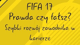 FIFA 17 #14 Prawda czy fałsz? Glitch na szybki rozwój zawodnika w karierze