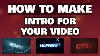 How To Make An Intro For Any Video for FREE! (2018)