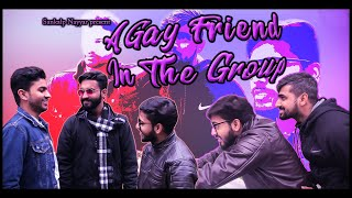 A Gay Friend In The Group / Sankalp Nayyar