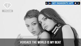 Versace The World is my Beat Film New York Beijing Hong Kong Tokyo Milan | FashionTV | FTV