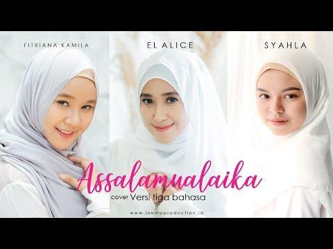 Download  ASSALAMUALAIKA Versi tiga bahasa Fitriana , EL Alice , Syahla cover Gratis, download lagu terbaru