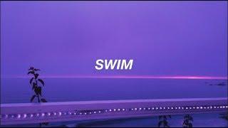 Chase Atlantic - Swim / Lyrics